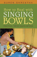 How to Heal with Singing Bowls