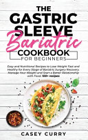 The Gastric Sleeve Bariatric Cookbook for Beginners Book PDF