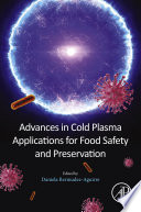 Advances in Cold Plasma Applications for Food Safety and Preservation