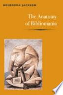 """The Anatomy of Bibliomania"" by Holbrook Jackson"