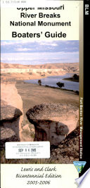 Upper Missouri River Breaks National Monument Boaters  Guide  2005 2006