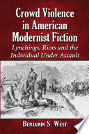 Crowd Violence In American Modernist Fiction