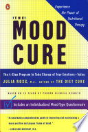 """The Mood Cure: The 4-step Program to Take Charge of Your Emotions-today"" by Julia Ross"