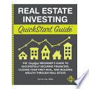 Real Estate Investing Quickstart Guide