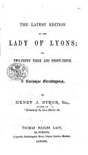 The Latest Edition of the Lady of Lyons  Or  Two penny Pride and Penny tence  A Burlesque Extravaganza   In Verse  A Burlesque Founded on the Drama by E  G  E  L  Bulwer Lytton