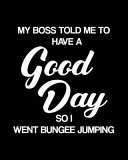 My Boss Told Me To Have A Good Day So I Went Bungee Jumping Book PDF