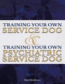 Training Your Own Service Dog AND Training Your Own Psychiatric Service Dog  Revised  2nd Edition