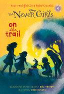 Never Girls #10: On the Trail (Disney: The Never Girls)