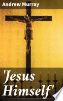 Jesus Himself  Book PDF