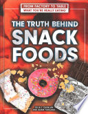 The Truth Behind Snack Foods Book