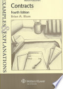 """""""Contracts: Examples & Explanations"""" by Brian A. Blum"""
