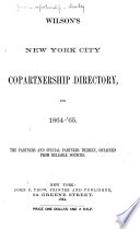 The Trow City Directory Co.'s, Formerly Wilson's, Copartnership and Corporation Directory of New York City