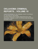 Oklahoma Criminal Reports  Cases Determined in the Criminal Court of Appeals of the State of Oklahoma