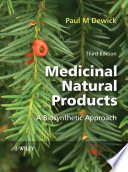 """""""Medicinal Natural Products: A Biosynthetic Approach"""" by Paul M. Dewick"""