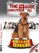 The Complete Guide to Airedale Terriers [Pdf/ePub] eBook