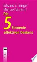Die 5 Elemente effektiven Denkens