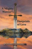 A Mighty Warrior's Footprints of Love