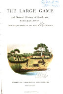 The Large Game and Natural History of South and South-East Africa