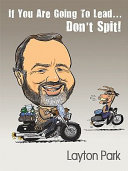 If You Are Going to Lead    Don t Spit