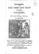 The Servant Man Turned Soldier  Or  the Fair Weather Christian  Etc   Signed  Z   I e  Hannah More