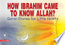 How Ibrahim Came to Know Allah? (Goodword)