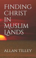 Finding Christ in Muslim Lands Book