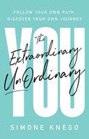 The Extraordinary UnOrdinary You