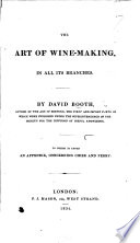 The Art of Wine Making  in All Its Branches  To which is Added an Appendix Concerning Cider Perry