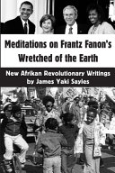 Meditations on Frantz Fanon s Wretched of the Earth
