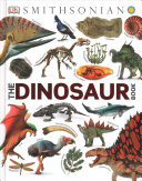 Dinosaur! : dinosaurs and other amazing prehistoric creatures as you've never seen them before