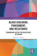 Black Girlhood  Punishment  and Resistance