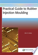Practical Guide to Rubber Injection Moulding Book