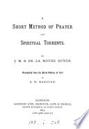 A Short Method Of Prayer And Spiritual Torrents Tr By A W Marston