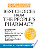 """""""Best Choices from the People's Pharmacy: What You Need to Know Before Your Next Visit to the Doctor or Drugstore"""" by Joe Graedon, Teresa Graedon"""