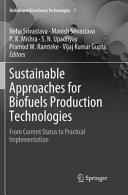 Sustainable Approaches for Biofuels Production Technologies