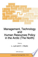 Management  Technology and Human Resources Policy in the Arctic  The North