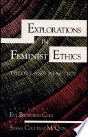Explorations in Feminist Ethics