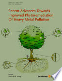 Recent Advances Towards Improved Phytoremediation of Heavy Metal Pollution Book