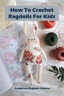 How To Crochet Ragdolls For Kids
