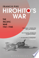 """Hirohito's War: The Pacific War, 1941-1945"" by Francis Pike"