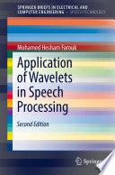 Application of Wavelets in Speech Processing