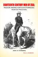Eighteenth Century Men of Zeal  Passion Among Kentucky Tennessee Frontier Preachers