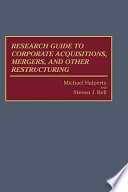 Research Guide to Corporate Acquisitions, Mergers, and Other Restructuring