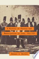 A History of Slavery and Emancipation in Iran  1800 1929