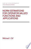 Norm Estimations for Operator Valued Functions and Their Applications Book