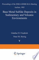 Base Metal Sulfide Deposits In Sedimentary And Volcanic Environments Book PDF