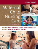 Study Guide for Maternal Child Nursing Care Book