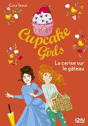 Cupcake Girls - tome 12 : La cerise sur le gâteau