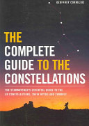 The Complete Guide to the Constellations