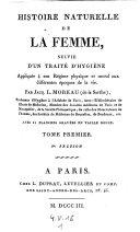 Histoire naturelle de la femme, suivie d'un traite d'hygiene appliquee a son regime physique et moral aux differentes epoques de la vie. Avec 11 planches